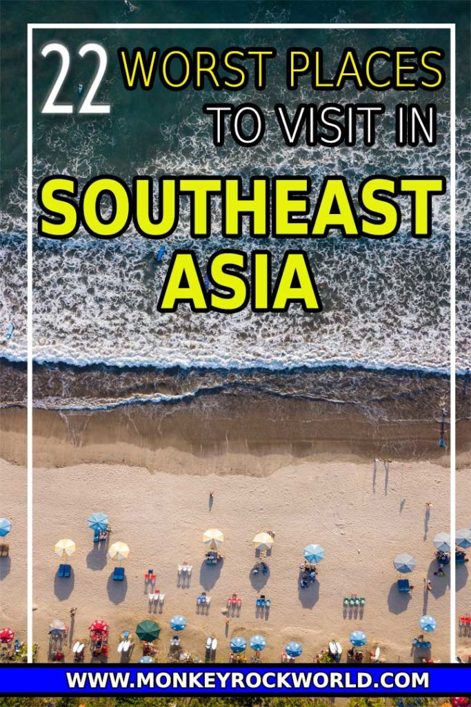 Worst places to visit in Southeast Asia Pin